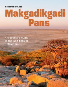Makgadikgadi Pans: A traveller's guide to the salt flats of Botswana